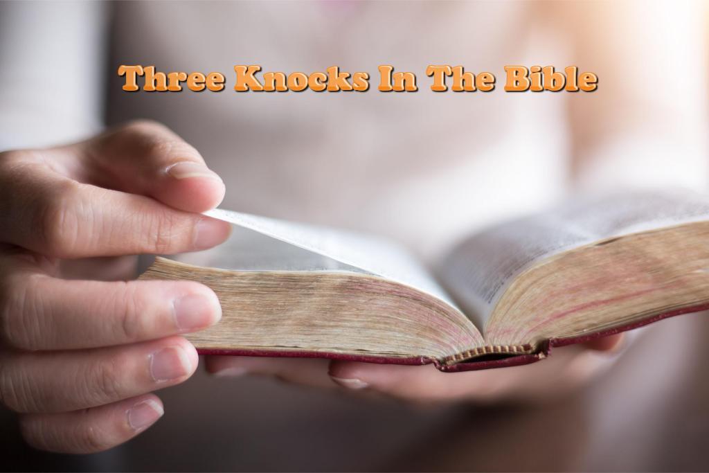 Three Knocks In The Bible